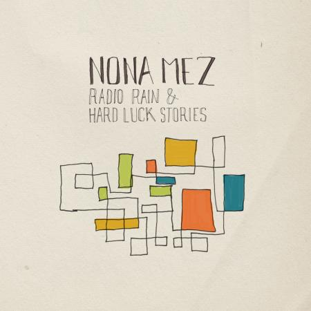 cover Nona Mez - Radio Rain & Hard Luck Stories