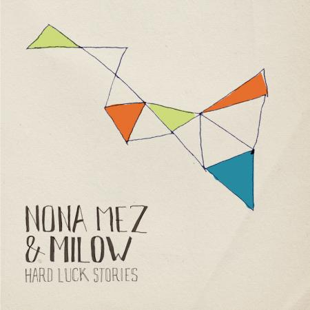 cover Nona Mez & Milow - Hard Luck Stories